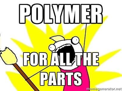 polymer for all the parts